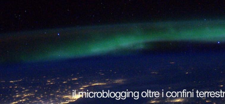 Il microblogging oltre i confini terrestri